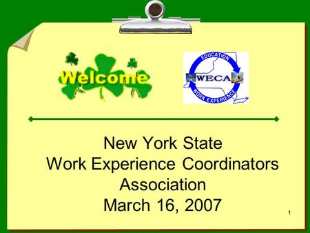 1 New York State Work Experience Coordinators Association March 16, 2007.