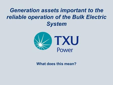 Generation assets important to the reliable operation of the Bulk Electric System What does this mean?