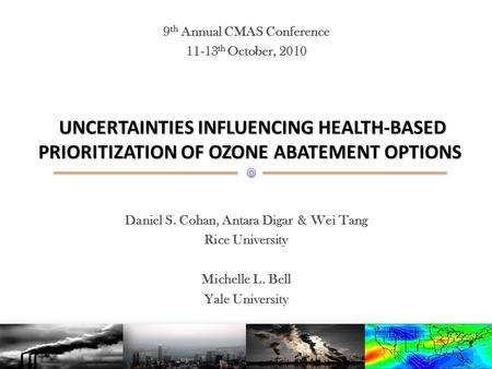 UNCERTAINTIES INFLUENCING HEALTH-BASED PRIORITIZATION OF OZONE ABATEMENT OPTIONS UNCERTAINTIES INFLUENCING HEALTH-BASED PRIORITIZATION OF OZONE ABATEMENT.