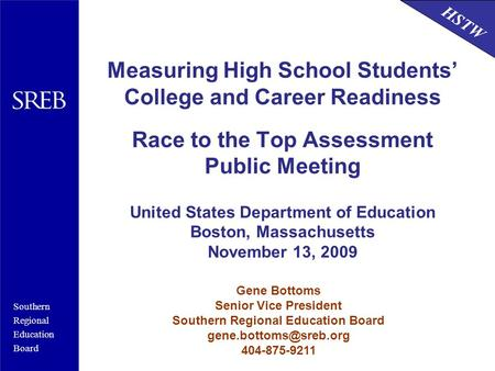 Southern Regional Education Board HSTW Measuring High School Students' College and Career Readiness Race to the Top Assessment Public Meeting United States.