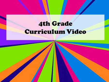 4th Grade Curriculum Video. Welcome Meet your 4 th grade teachers: Mrs. Jennifer Burak – Writing/Social Studies Mrs. Christi Gallagher – Reading/Science.