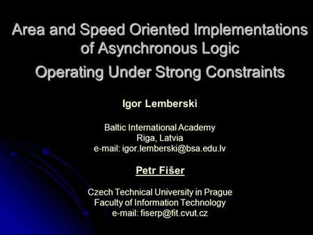 Area and Speed Oriented Implementations of Asynchronous Logic Operating Under Strong Constraints.