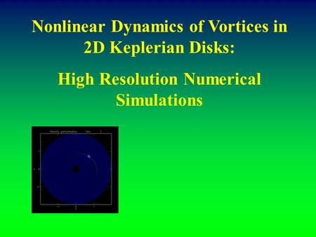 Nonlinear Dynamics of Vortices in 2D Keplerian Disks: High Resolution Numerical Simulations.