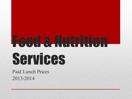 Food & Nutrition Services Paid Lunch Prices 2013-2014.