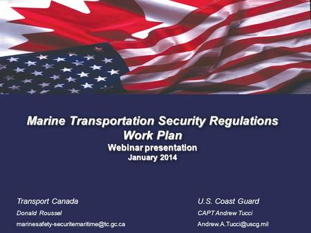 1. Marine Transportation Security Regulations Work Plan Webinar presentation January 2014 Transport Canada Donald Roussel