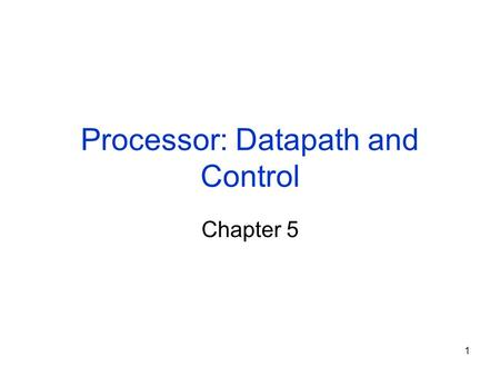 1 Processor: Datapath and Control Chapter 5. 2 Components of a Computer Processor Control Datapath Memory Devices Input Output.