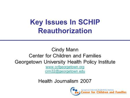 Cindy Mann Center for Children and Families Georgetown University Health Policy Institute  Health Journalism.