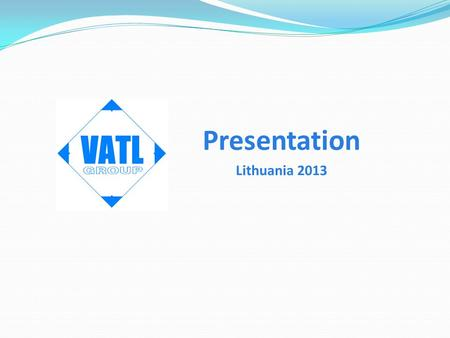 "Presentation Lithuania 2013. Introduction We are whole sale company JSC ""VATL Group"". Our location is Vilnius, Lithuania. We are selling food and non-food."