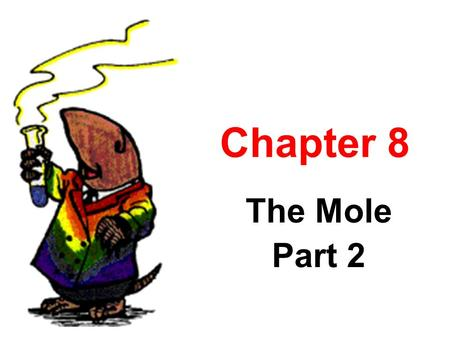 Chapter 8 The Mole Part 2 What is Avogadro's Favorite Music.