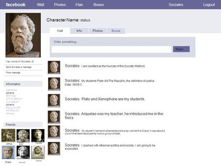 Facebook Character Name: status WallPhotosFlairBoxesSocratesLogout View photos of (Socrates) (8) Send Socrates a message Poke message Wall InfoPhotosBoxes.