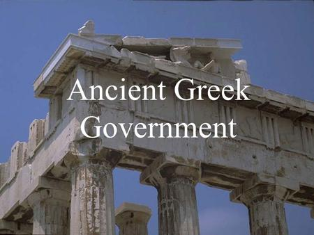 Ancient Greek Government. Ancient Greek Society -Ancient Greek Society thrived from the 3 rd through the 1 st Millennium BCE. -Greek Civilization served.