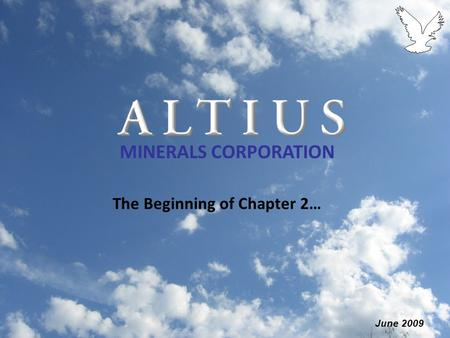 MINERALS CORPORATION The Beginning of Chapter 2… June 2009.