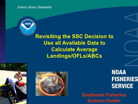 Revisiting the SSC Decision to Use all Available Data to Calculate Average Landings/OFLs/ABCs Southeast Fisheries Science Center.