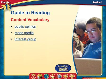 Section 1-Key Terms Guide to Reading Content Vocabulary public opinion mass media interest group.