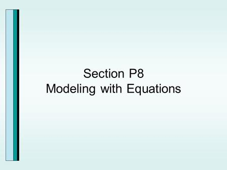 Section P8 Modeling with Equations