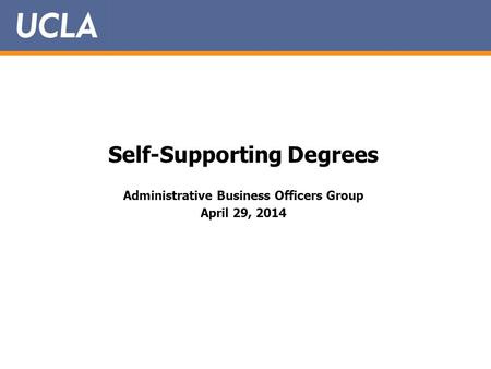 Self-Supporting Degrees Administrative Business Officers Group April 29, 2014.