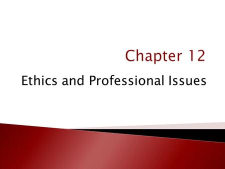 Ethics and Professional Issues.  Roles & responsibilities of the forensic psychologist ◦ Consultant ◦ Expert witness ◦ Evaluator ◦ Treatment provider.