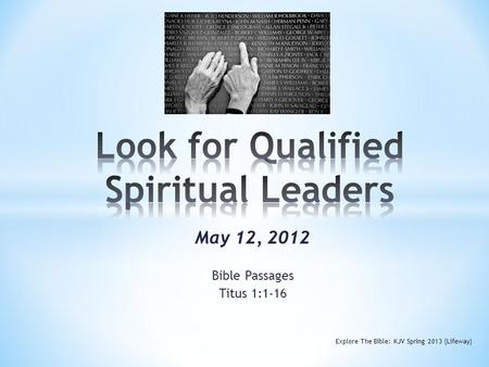 May 12, 2012 Bible Passages Titus 1:1-16 Explore The Bible: KJV Spring 2013 (Lifeway)