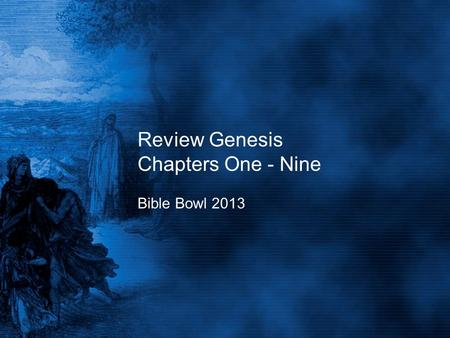 Review Genesis Chapters One - Nine Bible Bowl 2013.