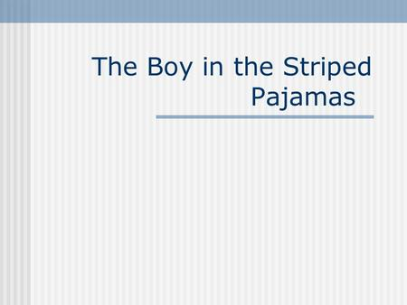 The Boy in the Striped Pajamas. Bellwork List everything you know (or think you know) about World War II or the Holocaust. After 5 minutes, stand and.