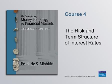 Course 4 The Risk and Term Structure of Interest Rates.