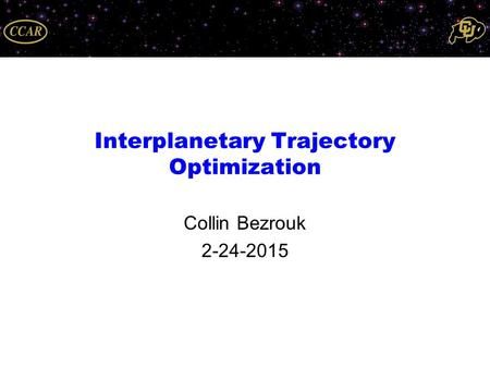 Interplanetary Trajectory Optimization Collin Bezrouk 2-24-2015.