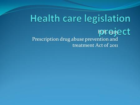 H.R. 1925 Prescription drug abuse prevention and treatment Act of 2011.