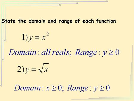 State the domain and range of each function. 8.1 8.2 Exponential Growth and Decay.