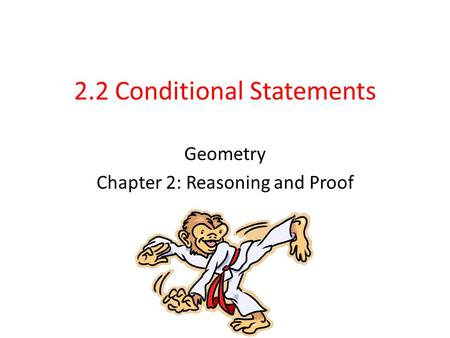2.2 Conditional Statements Geometry Chapter 2: Reasoning and Proof.