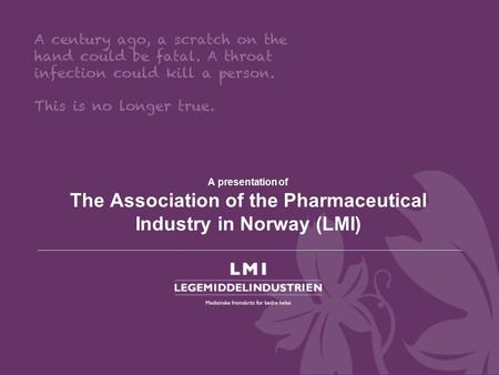 A presentation of The Association of the Pharmaceutical Industry in Norway (LMI)