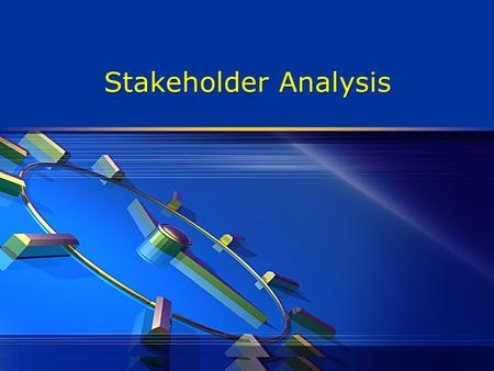 Stakeholder Analysis. What is stakeholder analysis?  Stakeholder analysis is a process of systematically gathering and analyzing qualitative information.