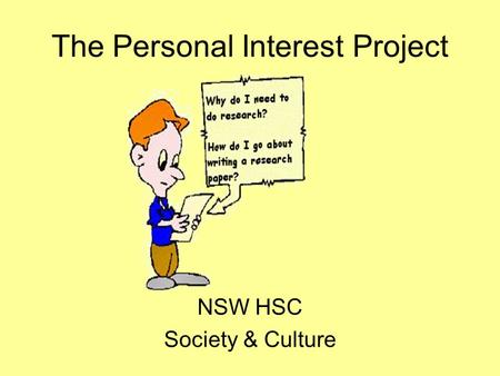 The Personal Interest Project NSW HSC Society & Culture.