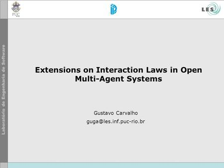 Extensions on Interaction Laws in Open Multi-Agent Systems Gustavo Carvalho