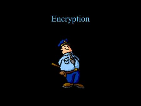 Encryption. What is Encryption? Encryption is the process of converting plain text into cipher text, with the goal of making the text unreadable.