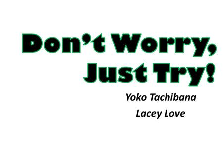 Yoko Tachibana Lacey Love. What problems come to mind when you think about student communication?