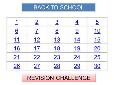 BACK TO SCHOOL REVISION CHALLENGE 12345 678910 1112131415 1617181920 2122232425 2627282930.