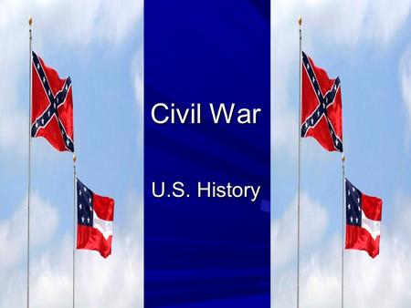 Civil War U.S. History. Differences Between North and South North –Diversified Industries –More manpower –Food productions –Railroad system –All of these.
