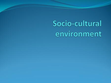 Business in socio-cultural setting Business CultureSociety.
