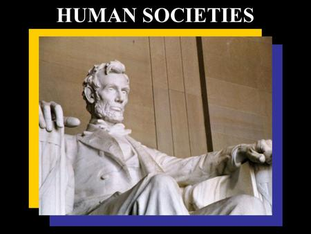 HUMAN SOCIETIES. SOCIETY PEOPLE WHO INTERACT WITHIN A DEFINED TERRITORY WHILE SHARING A COMMON CULTURE OR WAY OF LIFE.