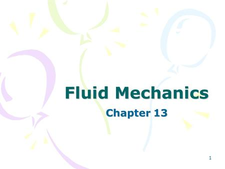 1 Fluid Mechanics Chapter 13 2 Fluid Anything that can flow A liquid or a gas.