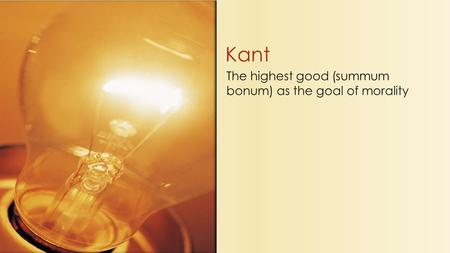 The highest good (summum bonum) as the goal of morality Kant.