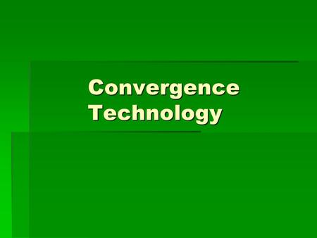 Convergence Technology. Ch 01 Telecom Overview  Define communications and telecommunications  Components of a communications system  Difference between.