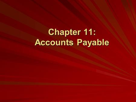 Chapter 11: Accounts Payable. ©The McGraw-Hill Companies, Inc., 2004 2 of 58 Accounts Payable Chapter 11 begins Part 3 of the book: Peachtree Complete.