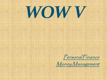 WOW V Personal Finance Money Management. Checking Account A financial account, usually with a bank, that allows the customer to pay for goods and services.