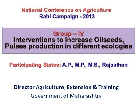 Director Agriculture, Extension & Training Government of Maharashtra.