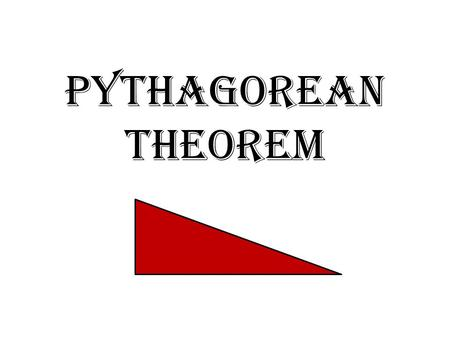 Pythagorean Theorem. What? Pythagoras was a Greek philosopher and mathematician from around 570-495 B.C. Although it's debatable whether he himself or.