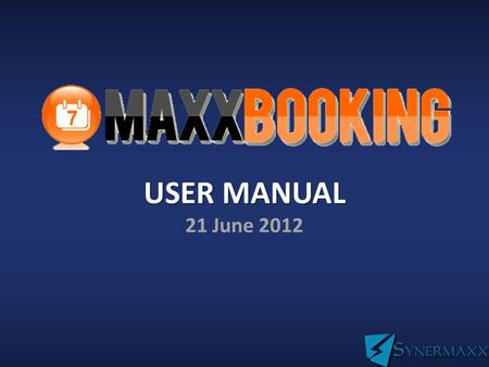 USER MANUAL USER MANUAL 21 June 2012. TABLE OF CONTENTS System Description4 How It Works?5 PLUGIN Maxxbooking Plugin6-7 Hotel Info & Description8-9 Availability.