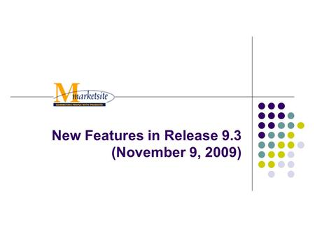 New Features in Release 9.3 (November 9, 2009). 2 Release 9.3 New Features Updated Advanced Search by Supplier Name Filter Search Results by Supplier.