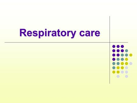 Respiratory care. Nursing diagnosis Activity intolerance Inefective airway clearance Anxiety Ineffective breathing pattern Fatigue Impaired gas exchange.