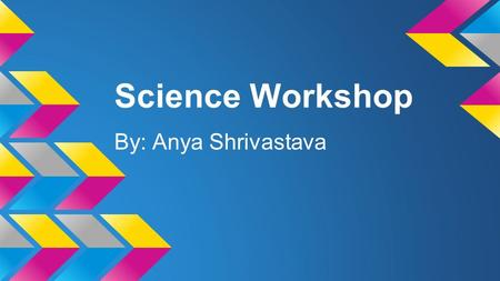 Science Workshop By: Anya Shrivastava. Science is a Great Career to Take ●STEM stands for Science, Technology, Engineering, and Mechanics ●Number of STEM.